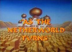 AstheNetherworldTurns