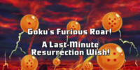 Goku's Furious Roar! A Last-Minute Resurrection Wish!