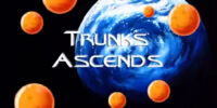 Trunks Ascends