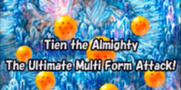 Tien the Almighty The Ultimate Multi Form Attack!