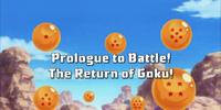 Prologue to Battle! The Return of Goku!