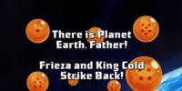 There Is Planet Earth, Father! Frieza and King Cold Strike Back!