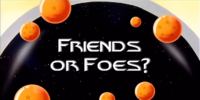 Friends or Foes? (uncut)