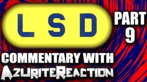 LSD - Conditioning Creates Creepiness - (Part 9)