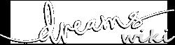 Dreams Wikia