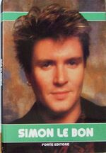 SIMON LE BON FORTE EDITORE 1987 book italy duran duran wikipedia collection