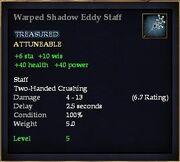 Warped Shadow Eddy Staff
