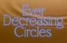 Ever Decreasing Circles Wiki
