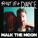 Walk the Moon - Shut Up and Dance (Official Single Cover)