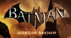 Batman Ashes Of Arkham