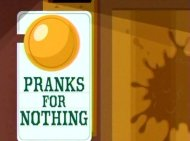 Pranks for Nothing