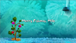Merry Fishmas, Milo title card