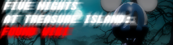 Five Nights at Treasure Island: Found Wikia