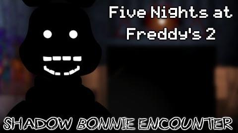 Five Night's at Freddy's 2 - Shadow Bonnie Encounter