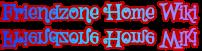 Friendzone Home Wikia