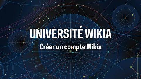 Université Wikia - Créer un compte Wikia