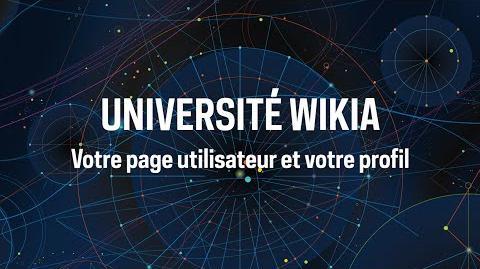 Université Wikia - Votre page utilisateur et votre profil