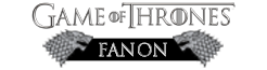 Game of Thrones Fanon Wiki