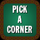 Pick A Corner