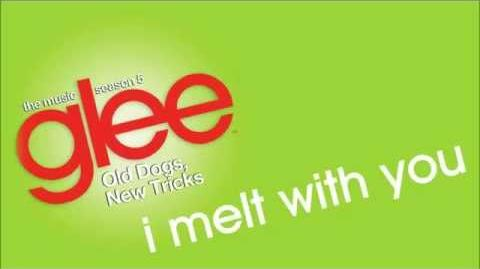 Glee - I Melt With You