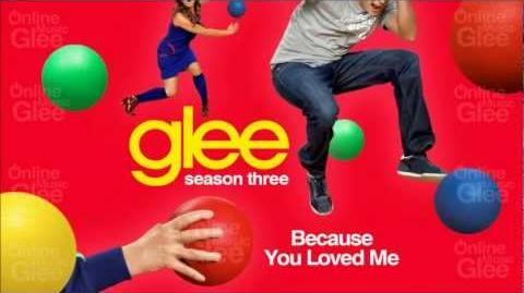 Because You Loved Me - Glee HD Full Studio