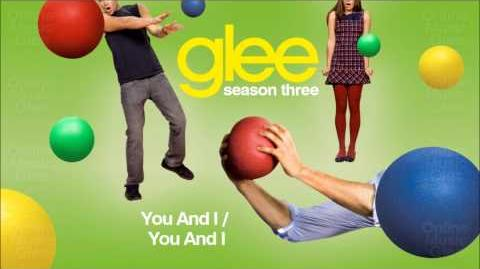 You and I You and I - Glee