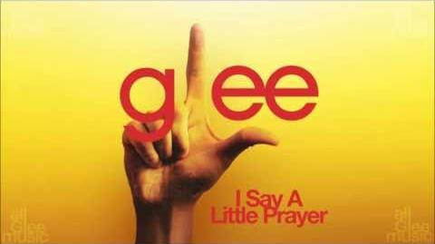 I Say A Little Prayer Glee HD FULL STUDIO