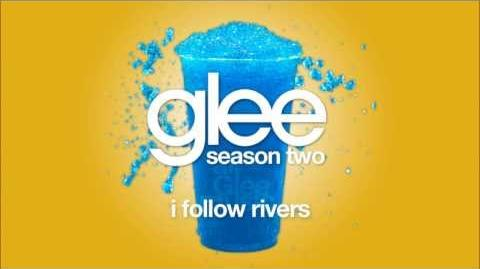 I Follow Rivers Glee HD FULL STUDIO