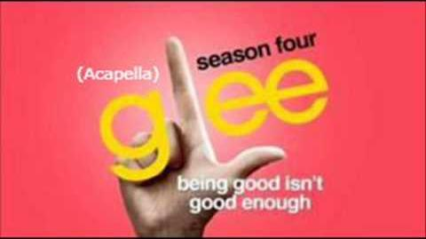 Glee - Being Good Isn't Good Enough - Acapella