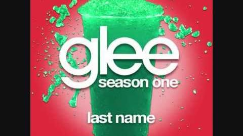 Glee - Last Name (Full Song HQ)