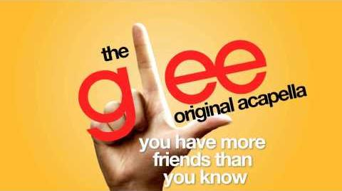 Glee - You Have More Friends Than You Know - Acapella Version