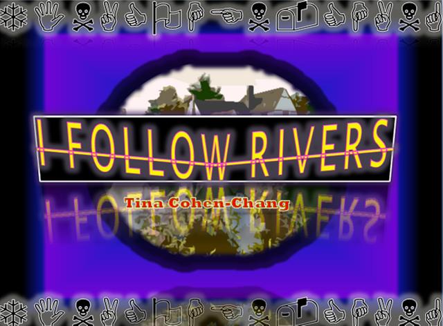File:I FOLLOW RIVERS.png