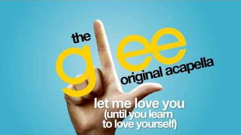 Glee - Let Me Love You Acapella