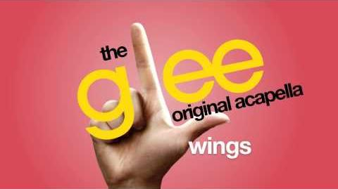 Glee - Wings - Acapella Version