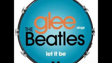 Glee - Let It Be (DOWNLOAD MP3 LYRICS)
