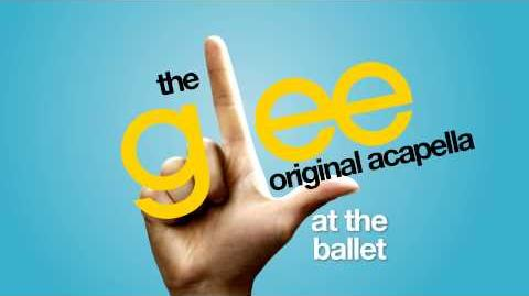 Glee - At The Ballet - Acapella Version