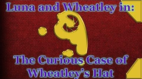 Luna & Wheatley The Curious Case of Wheatley's Hat