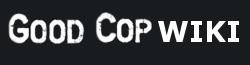 Good Cop Wikia