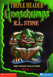 Goosebumps Triple Header - Book 1