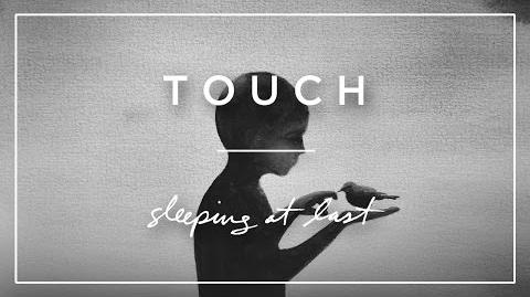 """Touch"" - Sleeping At Last"