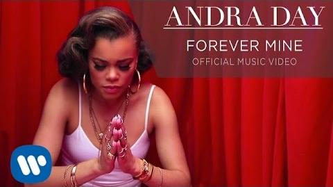 """""""Forever Mine"""" - Andra Day"""