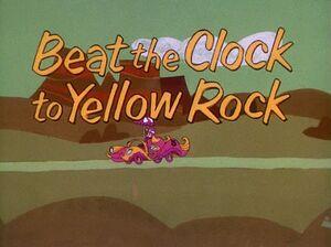 BeatTheClockToYellowRock