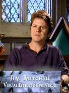 Jim Mitchell (HP4 Visual Effects SuperVisor)