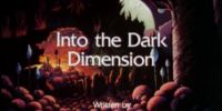 Into the Dark Dimension