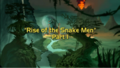 Rise of the Snakemen, Part I.png