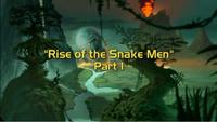 Rise of the Snakemen, Part I