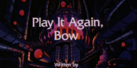Play it Again, Bow