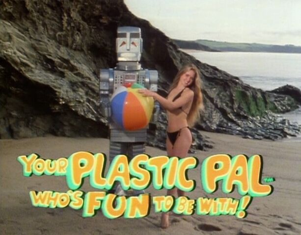 File:Your plastic pal who's fun to be with!.jpg