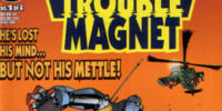 Trouble Magnet