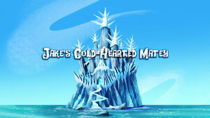 Jake's Cold-Hearted Matey-titlecard